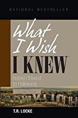 [(What I Wish I Knew Before I Moved to Hollywood (2nd Edition))] [Author: T R Locke] published on (January, 2014) Paperback