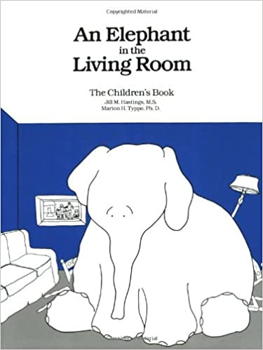 An Elephant In The Living Room The Childrenu0027s Book: Jill M. Hastings,  Marion H. Typpo: 8601400724538: Amazon.com: Books Part 35