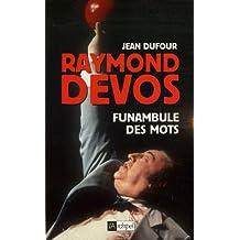 Raymond Devos Funambule des mots