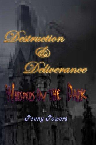 Destruction & Deliverance: Whispers in the Dark (Volume 1)