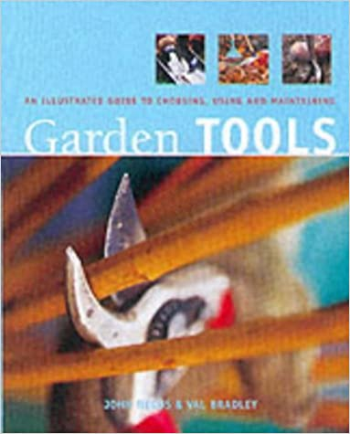 Book Garden Tools: An Illustrated Guide to Choosing, Using and Maintaining