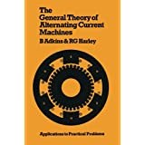 The General Theory of Alternating Current Machines: Application to Practical Problems (Science Paperbacks)