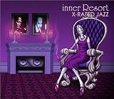 Various Artists: Inner Resort X-Rated Jazz (Audio CD)