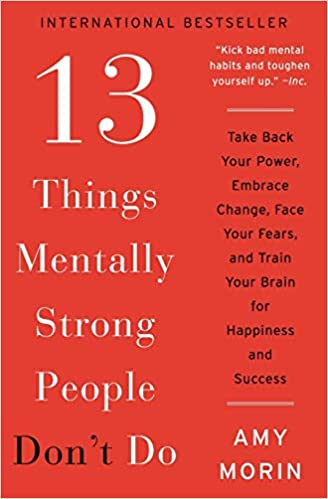 Amazon.com: 13 Things Mentally Strong People Don't Do: Take Back ...