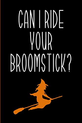 Can I Ride Your Broomstick?: Blank Lined Journal | Halloween Card Alternative]()