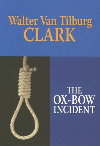 The Ox-Bow Incident (Center Point Premier Western (Large Print)) PDF
