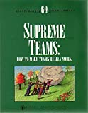 Supreme Teams Vol. 1 : How to Make Teams Really Work, Capezio, Peter, 1558521712