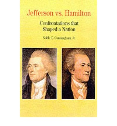Download Thomas Jefferson Versus Alexander Hamilton: Confrontations That Shaped a Nation (The Bedford Series in History and Culture) (Bedford Series in History & Culture) pdf