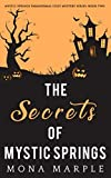 The Secrets of Mystic Springs (Mystic Springs Paranormal Cozy Mystery Series) by  Mona Marple in stock, buy online here