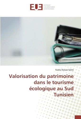 Valorisation du patrimoine dans le tourisme écologique au Sud Tunisien (French Edition)