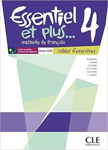 M/éthode de fran/çais: Niveau A2//B1 Cahier dexercices Essentiel et plus.. 4