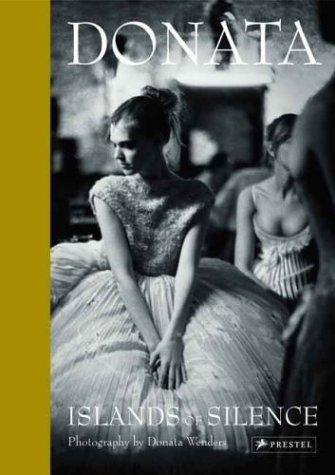 Donata, Islands of Silence: The Photography of Donata Wenders (Englisch) Gebundenes Buch – 24. August 2006 Ulf Meyer zu Kueingdorf Siri Hustvedt Mark Gisbourne Prestel Verlag