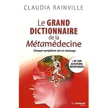 GRAND DICTIONNAIRE DE LA MÉTAMÉDECINE (LE)