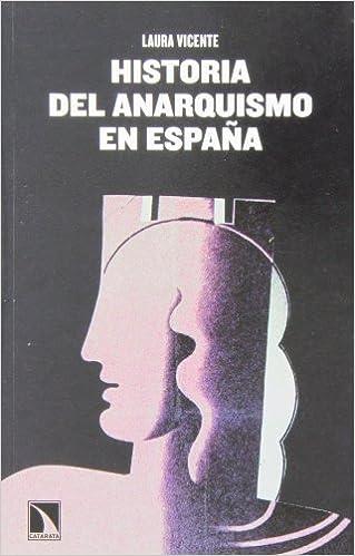 Historia del anarquismo en España: Utopía y realidad (Mayor) (Spanish  Edition): Vicente Villanueva, Laura: 9788483198551: Amazon.com: Books