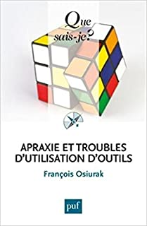 Apraxie et troubles d'utilisation d'outils, Osiurak, François