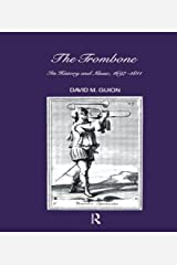 Trombone: Its History and Music, 1697-1811 (Musicology) Hardcover