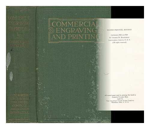 Commercial engraving and printing: A manual of practical instruction and reference covering commercial illustrating and printing by all processes, for ... others interested in these and allied trades