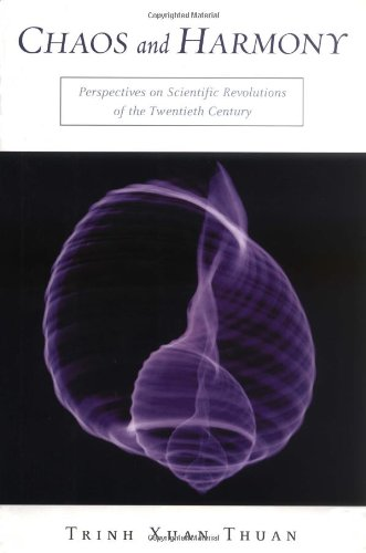 Chaos and Harmony: Perspectives on Scientific Revolutions of the 20th Century
