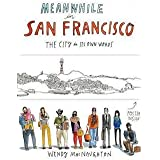 Wendy Macnaughton: Meanwhile, in San Francisco : The City in Its Own Words (Paperback); 2014 Edition