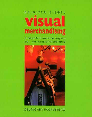 Visual merchandising: Erfolgsstrategien zur Verkaufsförderung