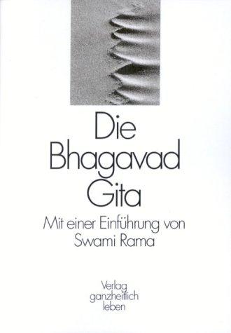 Die Bhagavad Gita: Mit einer Einführung von Swami Rama Taschenbuch – März 2002 Ganzheitlich Vlg Leben G 3927426067 Autogenes Training Entspannung