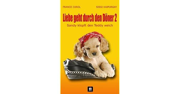 Liebe geht durch den Döner 2 - Sandy klopft den Teddy weich (German Edition)