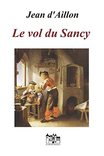 Le vol du Sancy: Une enquête de Nicolas Poulain Broché – 27 avril 2017 Jean d'Aillon Independently published 1521168318