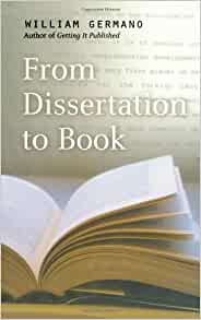 william germano in from dissertation to book From dissertation to book (chicago guides to writing, editing, and publishing) by william germano (2005-05-15): william germano: books - amazonca.