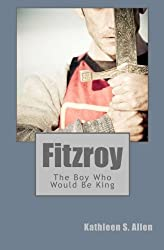 Fitzroy: The Boy Who Would Be King