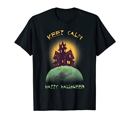 Funny Keep Calm Happy Halloween Scary Witch Castle T Shirt