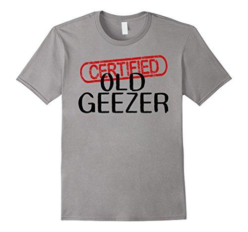 - Mens CERTIFIED OLD GEEZER Fun Dad Uncle Grandpa Friend T Shirt XL Slate