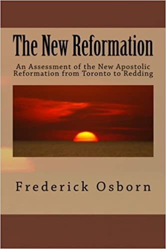 The New Reformation An Assessment Of The New Apostolic Reformation