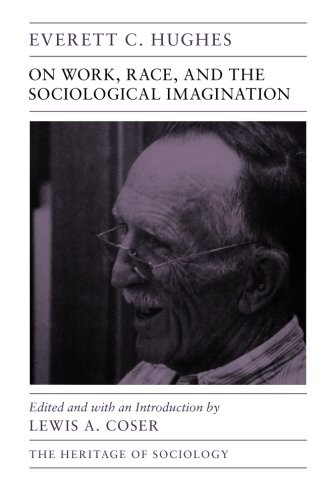 On Work, Race, and the Sociological Imagination (Heritage of Sociology Series)