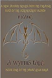 A Wyrms Tale (The Paracletus Saga Book 1)
