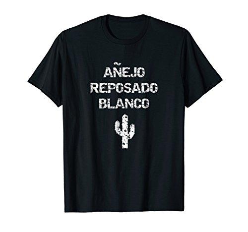 Anejo Reposado Blanco Tequila Drinker's T-Shirt