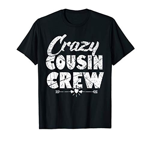 Crazy Cousin Crew shirt Funny Gift for Kids Adults T-Shirt