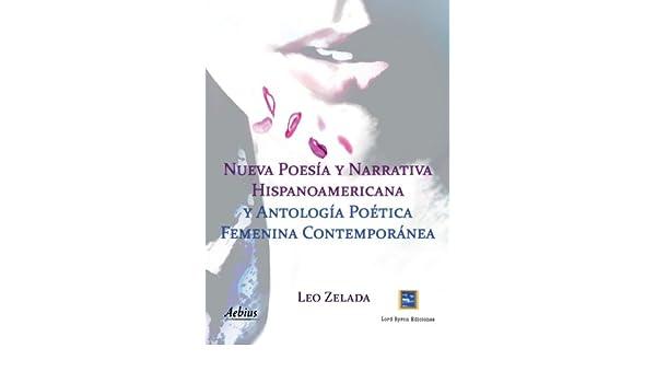 Nueva poesia y narrativa Hispanoamericana y antología poética femenina contemporánea (Spanish Edition): Leo Zelada: 9788415402435: Amazon.com: Books