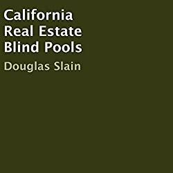California Real Estate Blind Pools