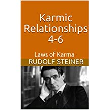 Karmic Relationships 4-6: Laws of Karma (Advanced Anthroposophy)