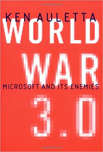 Book World War 3.0: The Microsoft Trial and the Battle to Rule the New Economy