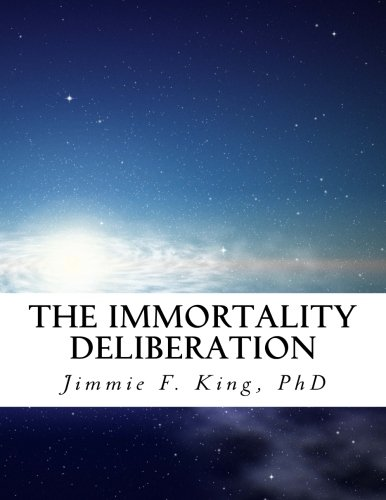 Read Online The Immortality Deliberation: Thoughts on Man's Search for Everlasting Life pdf