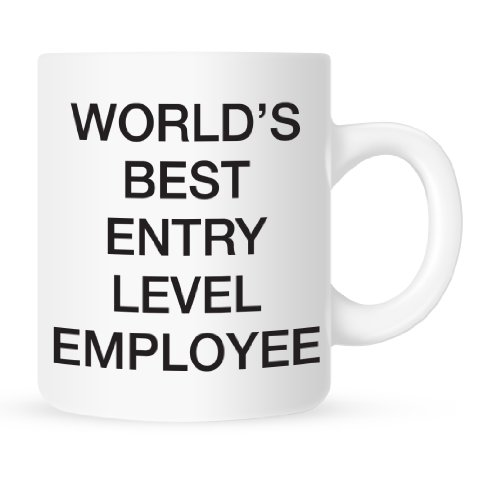 Best Entry Level Employee - Coffee Mug - 11 (Best Entry Level Employees)