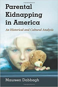 an analysis of the issue of parental abduction in the united states This issue and guided me every step of the way to my methodologist mary  katherine  history of child removal and abduction in the united states 79   about the narration of events and the meaning of the experience 217.