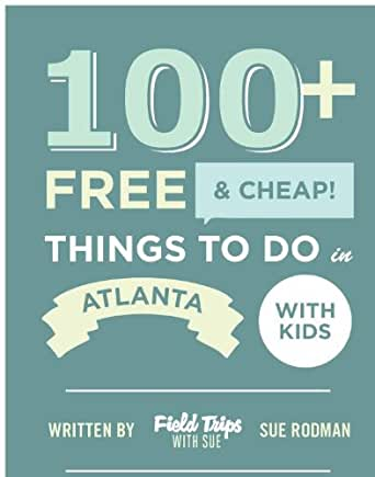 Amazon.com: 100+ Free and Cheap Things To Do in Atlanta