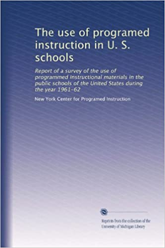 The Use Of Programed Instruction In U S Schools Report Of A