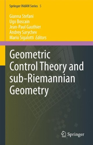 Geometric Control Theory and Sub-Riemannian Geometry (Springer INdAM Series)
