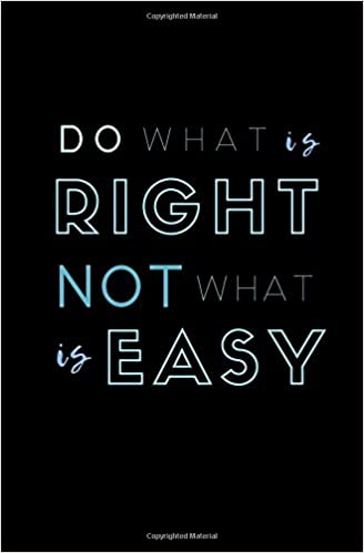 Do What Is Right Not What Is Easy Small Softcover Blank Lined