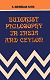 Buddhist Philosophy in India and Ceylon, Keith, A. Berriedale, 0836424220