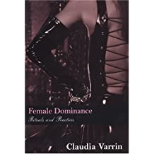 Female Dominance: Rituals And Practices