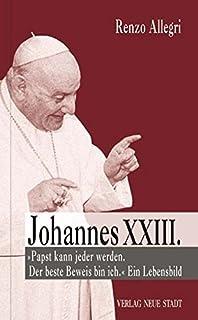Geistliches tagebuch und andere geistliche schriften amazon johannes xxiii ein lebensbild zeugen unserer zeit fandeluxe Choice Image